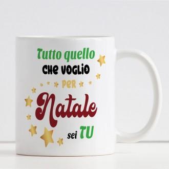 """Tazza Natalizia """"Tutto quello che voglio a Natale sei tu"""" e nome"""